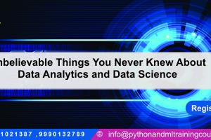 Unbelievable Things You Never Knew About Data Analytics and Data Science